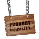 A products liability sign